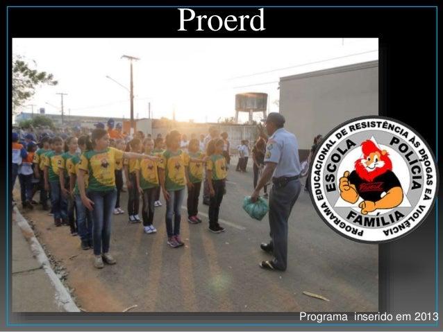 Proerd Programa inserido em 2013