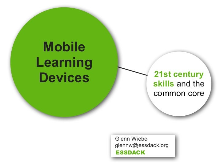 MobileLearning                       21st centuryDevices                skills and the                       common core  ...