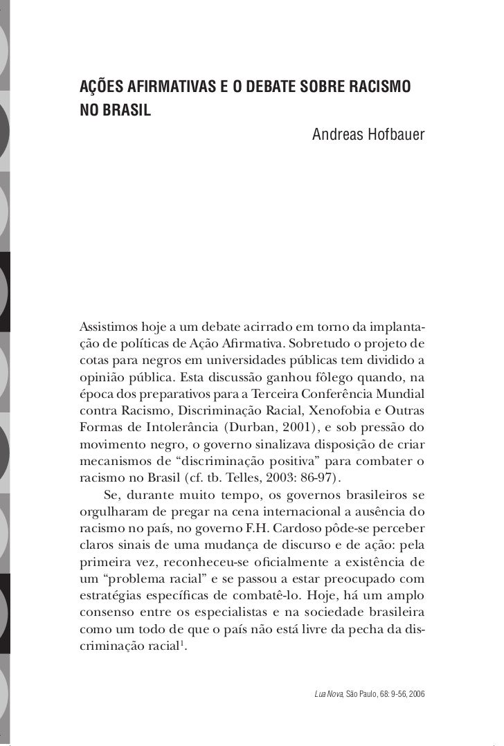 AÇÕES AFIRMATIVAS E O DEBATE SOBRE RACISMONO BRASIL                              Andreas HofbauerAssistimos hoje a um deba...