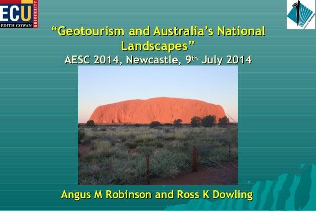 """""""""""Geotourism aanndd AAuussttrraalliiaa''ss NNaattiioonnaall  LLaannddssccaappeess""""""""  AAEESSCC 22001144,, NNeewwccaassttlle..."""