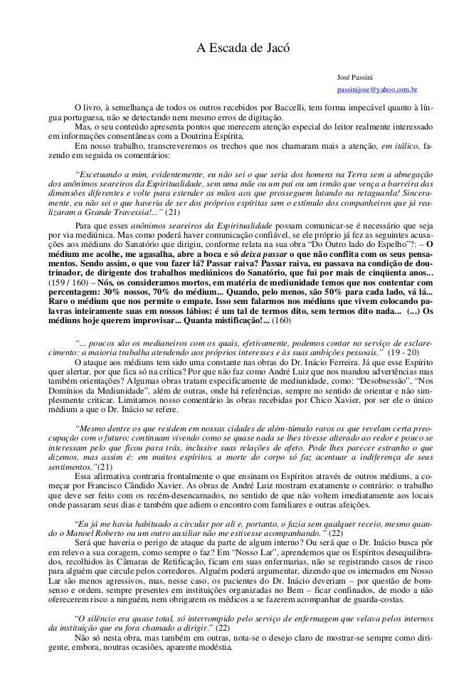 A Escada de Jacó José Passini passinijose@yahoo.com.br O livro, à semelhança de todos os outros recebidos por Baccelli, te...
