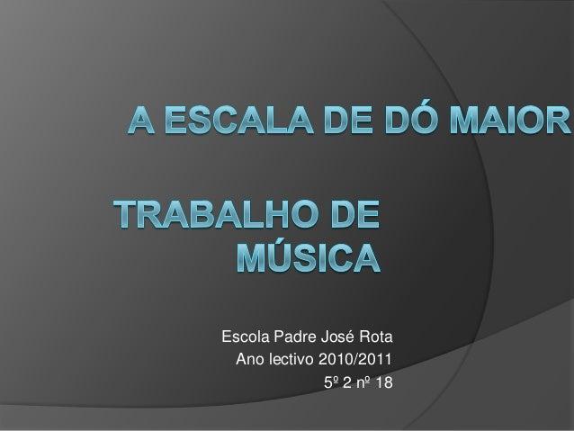 Escola Padre José Rota Ano lectivo 2010/2011 5º 2 nº 18