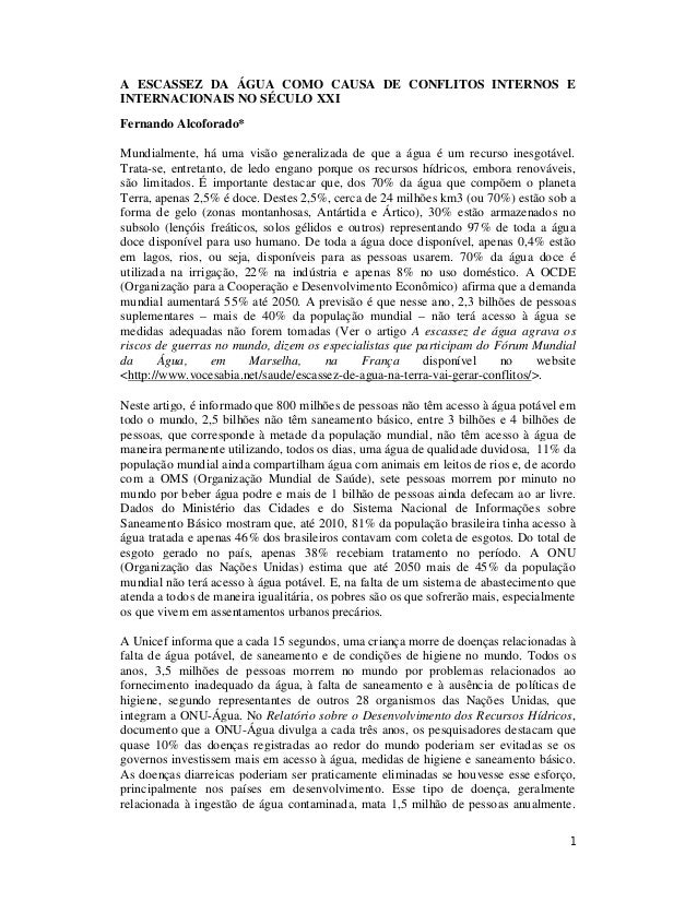 A ESCASSEZ DA ÁGUA COMO CAUSA DE CONFLITOS INTERNOS EINTERNACIONAIS NO SÉCULO XXIFernando Alcoforado*Mundialmente, há uma ...