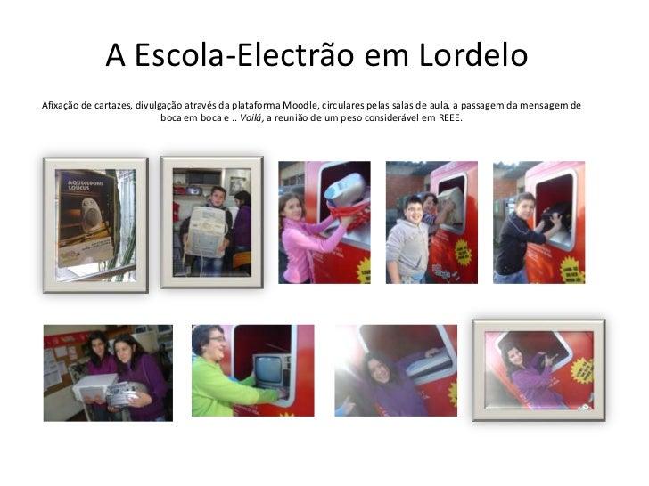 A Escola-Electrão em Lordelo<br />Afixação de cartazes, divulgação através da plataforma Moodle, circulares pelas salas de...