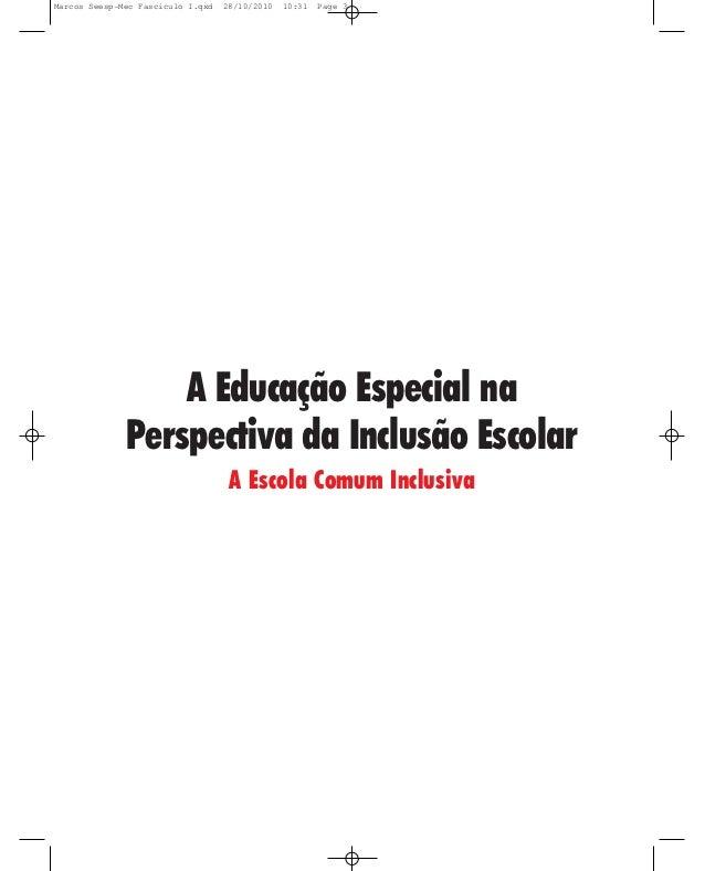 Marcos Seesp-Mec Fasciculo I.qxd   28/10/2010   10:31   Page 3                  A Educação Especial na              Perspe...