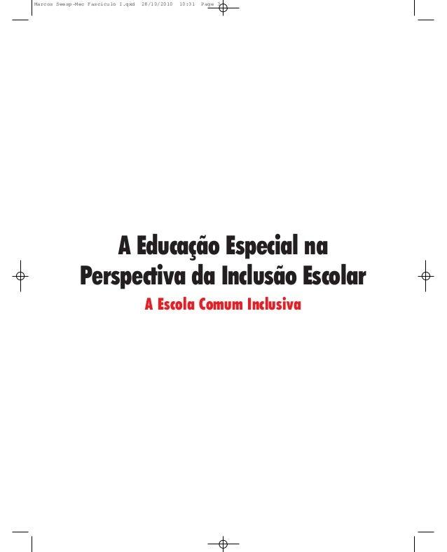 A Educação Especial na Perspectiva da Inclusão Escolar A Escola Comum Inclusiva Marcos Seesp-Mec Fasciculo I.qxd 28/10/201...