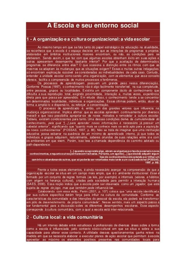 A Escola e seu entorno social 1 - A organização e a cultura organizacional: a vida escolar Ao mesmo tempo em que se fala t...