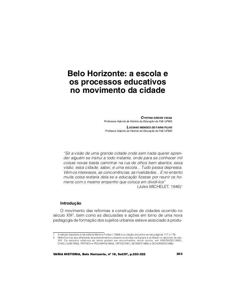 Belo Horizonte: a escola e           os processos educativos           no movimento da cidade                             ...
