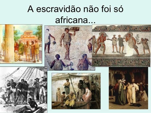 A escravidão não foi só      africana...