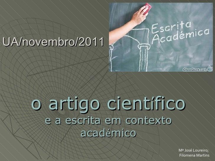 O artigo científico e a escrita em contexto académicoUA/novembro/2011    o artigo científico      e a escrita em contexto ...