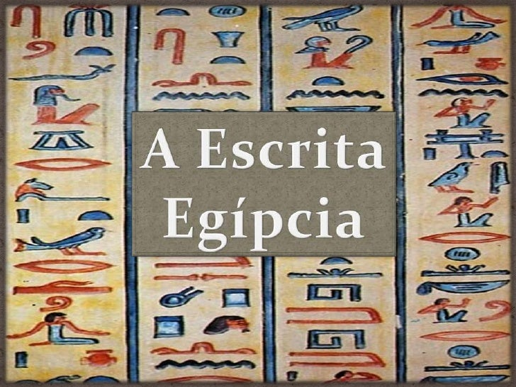 A Escrita Egípcia<br />