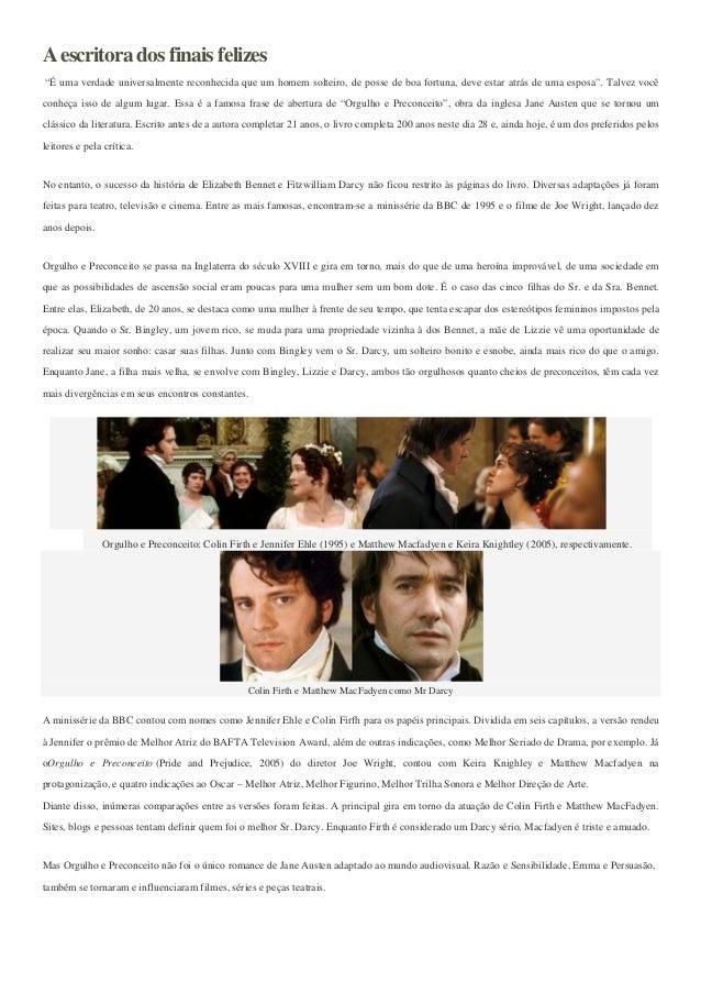 """A escritora dos finais felizes""""É uma verdade universalmente reconhecida que um homem solteiro, de posse de boa fortuna, de..."""
