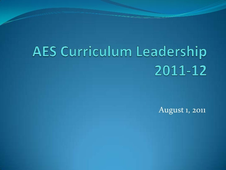 AES Curriculum Leadership 2011-12<br />August 1, 2011<br />