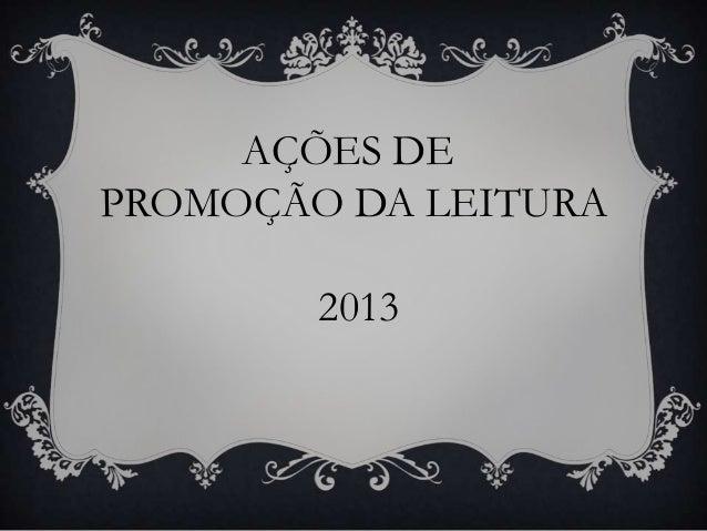AÇÕES DEPROMOÇÃO DA LEITURA2013