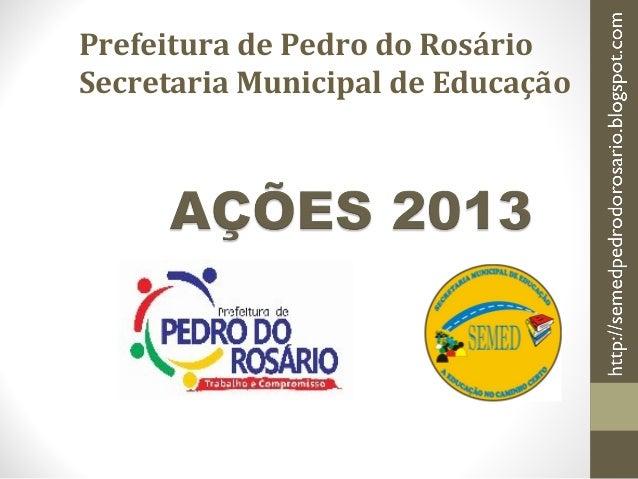 Prefeitura de Pedro do Rosário Secretaria Municipal de Educação