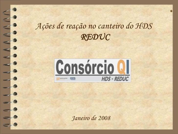 Ações de reação no canteiro do HDS              REDUC          Janeiro de 2008