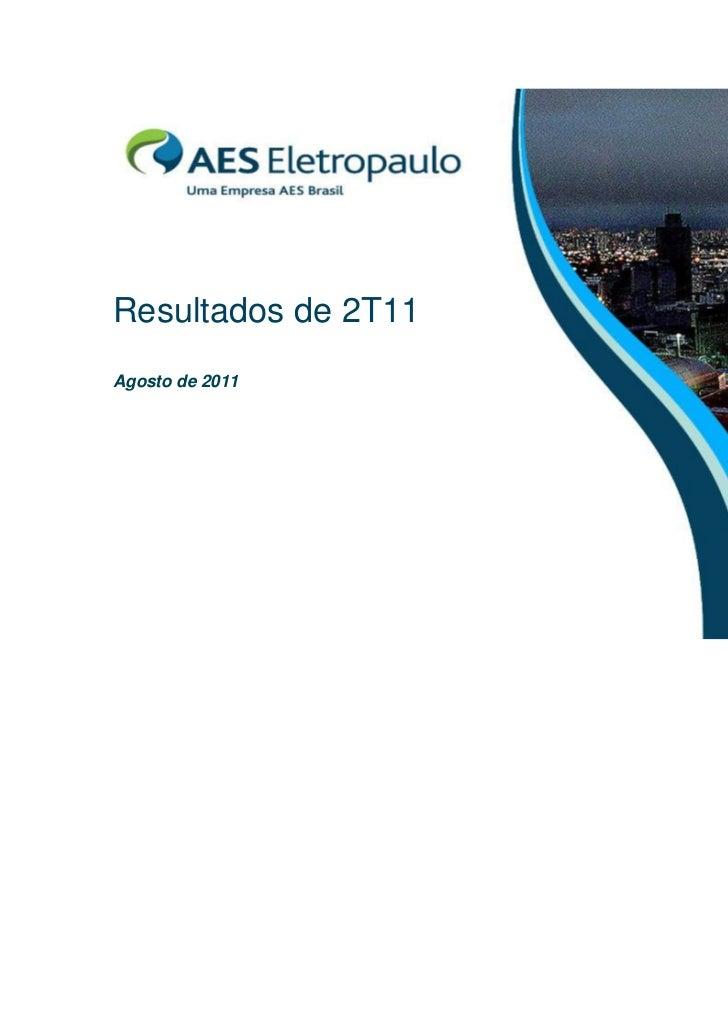 Resultados de 2T11Agosto de 2011