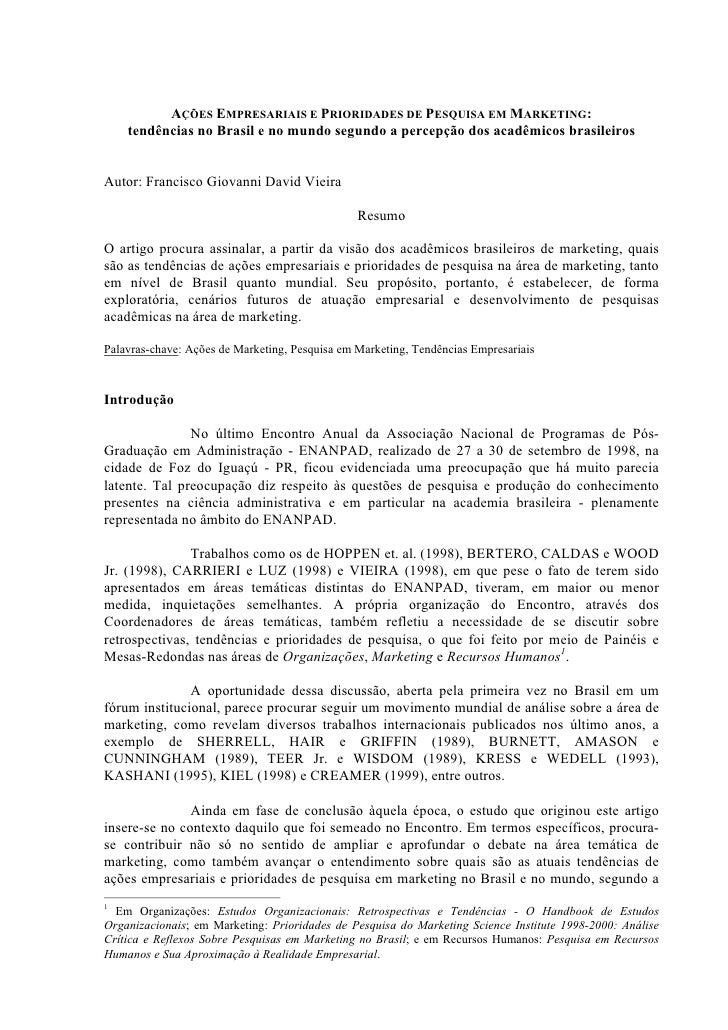 AÇÕES EMPRESARIAIS E PRIORIDADES DE PESQUISA EM MARKETING:     tendências no Brasil e no mundo segundo a percepção dos aca...