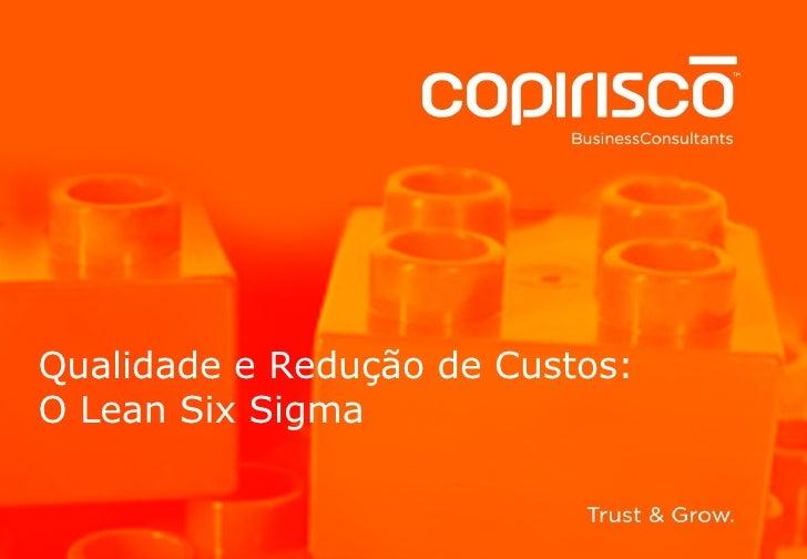 Click to edit Master title style Click to edit Master subtitle style 10-06-09 Qualidade e Redução de Custos: O Lean Six Si...