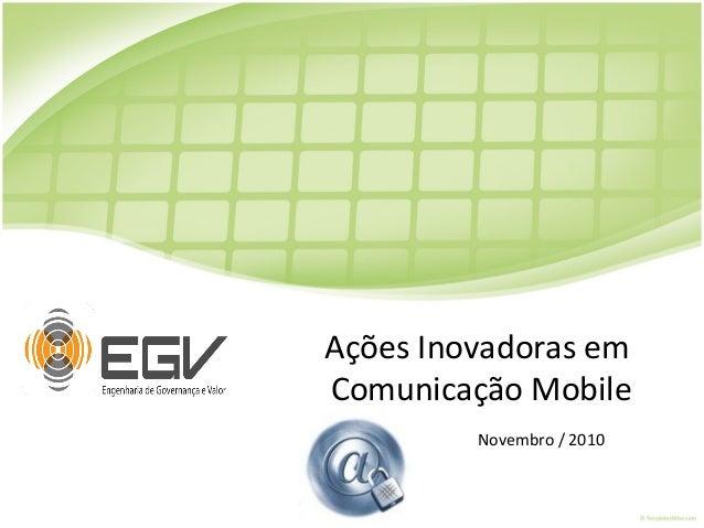 Ações Inovadoras em Comunicação Mobile Novembro / 2010