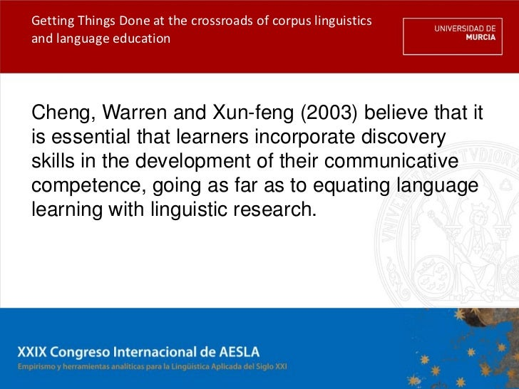 Getting Things Done at the crossroads of corpus linguisticsand language educationCheng, Warren and Xun-feng (2003) believe...