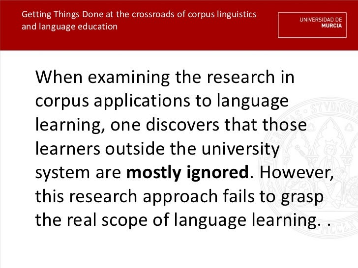 Getting Things Done at the crossroads of corpus linguisticsand language education   When examining the research in   corpu...