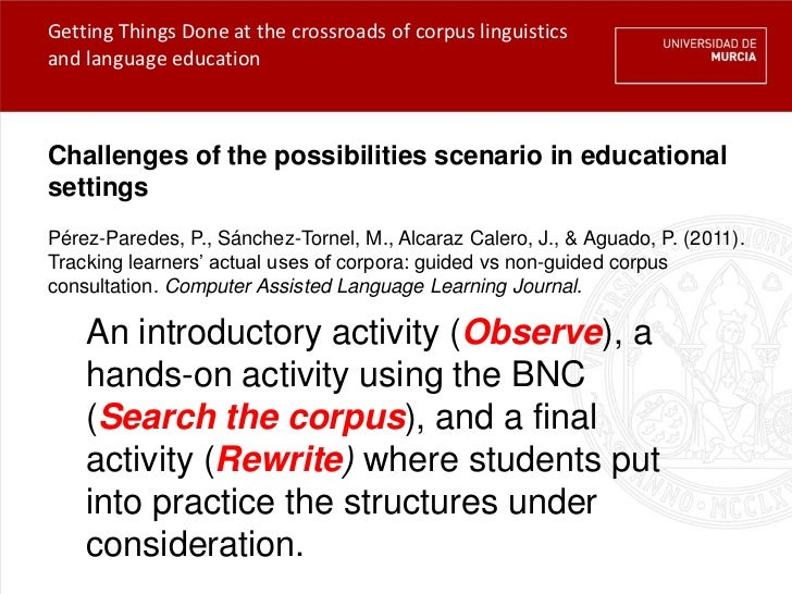 Getting Things Done at the crossroads of corpus linguisticsand language educationChallenges of the possibilities scenario ...