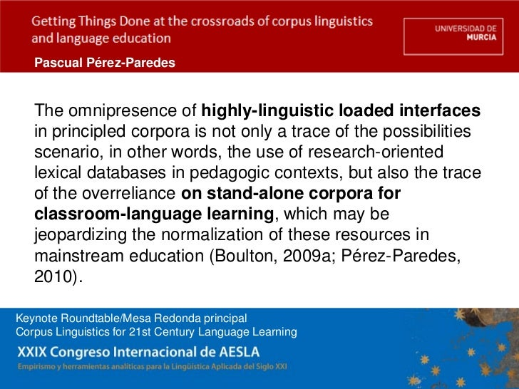 Pascual Pérez-Paredes   The omnipresence of highly-linguistic loaded interfaces   in principled corpora is not only a trac...