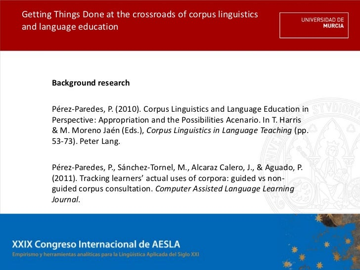 Getting Things Done at the crossroads of corpus linguisticsand language education       Background research       Pérez-Pa...