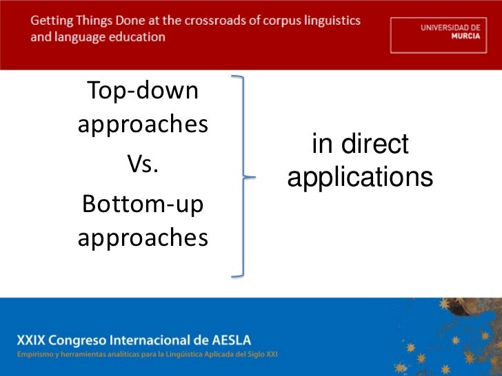 Getting Things Done at the crossroads of corpus linguisticsand language education         Top-down        approaches      ...