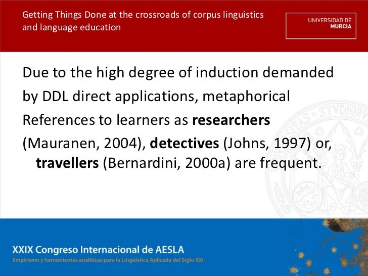 Getting Things Done at the crossroads of corpus linguisticsand language educationDue to the high degree of induction deman...