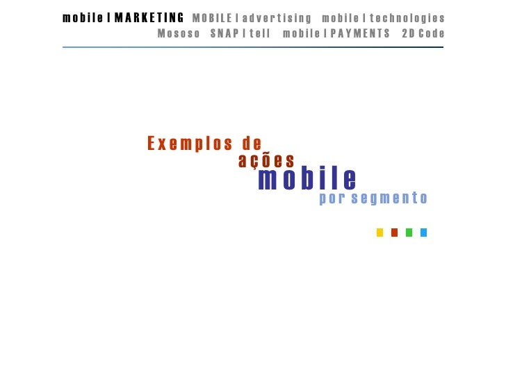 mobile | MARKETING MOBILE | advertising mobile | technologies                Mososo SNAP | tell   mobile | PAYMENTS   2D C...