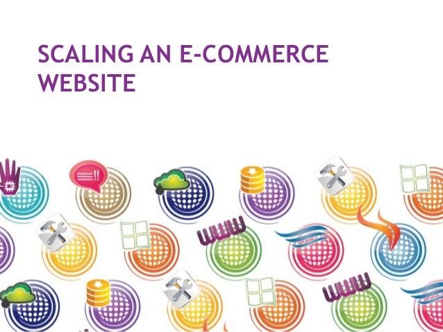 SCALING AN E-COMMERCE WEBSITE