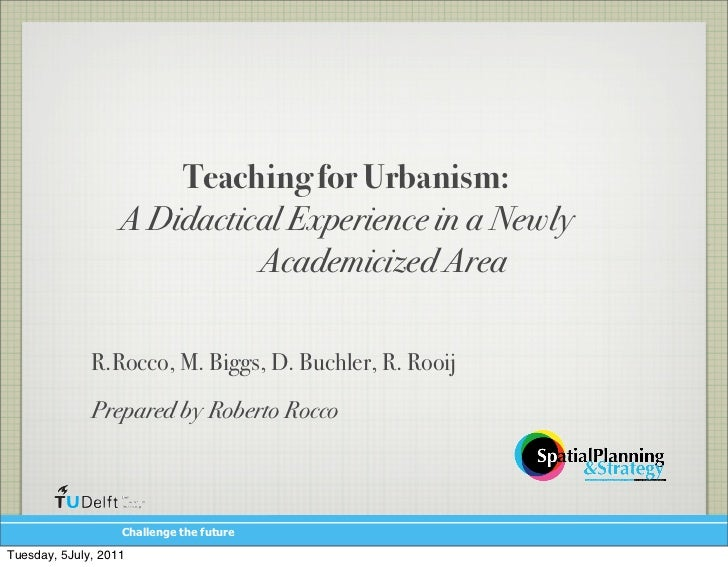 Teaching for Urbanism:                   A Didactical Experience in a Newly                             Academicized Area ...