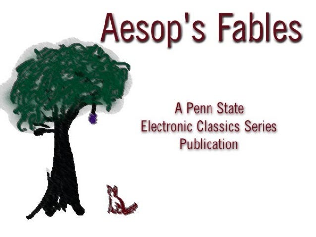 Aesop's Fables translated by George Fyler Townsend is a publication of the Pennsylvania State University. This Portable Do...