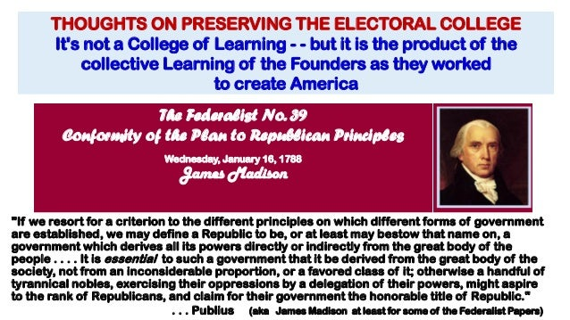 understanding the principle of the electoral college What is the electoral college to understand why the electoral college our country was founded on the principle of government of the people.