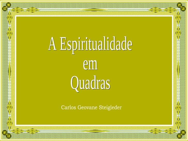 Carlos Geovane Steigleder A Espiritualidade em Quadras