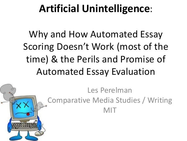 automatic essay scoring Automated and manual essay scoring: read a bit about the future of grading writing assignments.