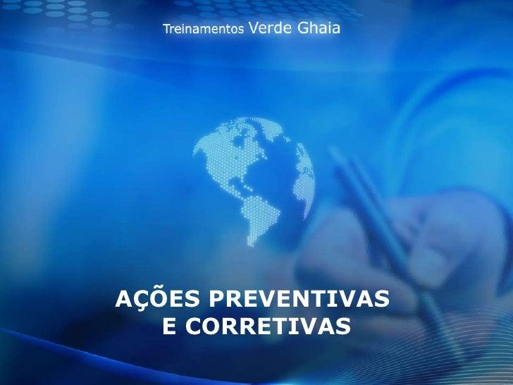 AÇÕES PREVENTIVAS  E CORRETIVAS