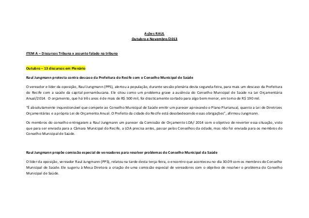 Ações RAUL Outubro e Novembro/2013 ITEM A – Discursos Tribuna x assunto falado na tribuna Outubro – 13 discursos em Plenár...