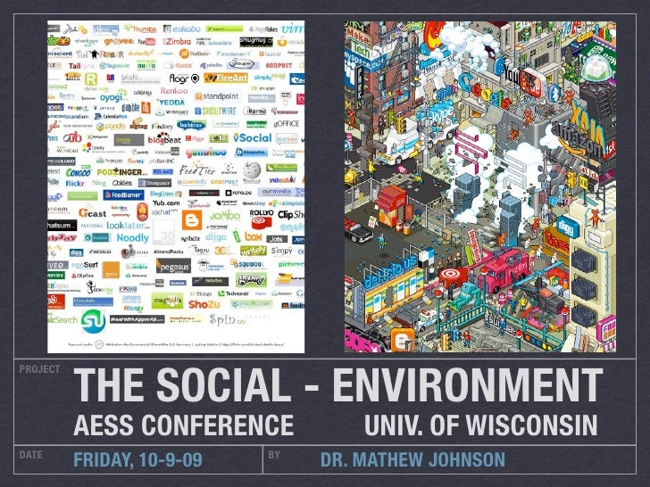 THE SOCIAL - ENVIRONMENT PROJECT               AESS CONFERENCE            UNIV. OF WISCONSIN DATE                        B...