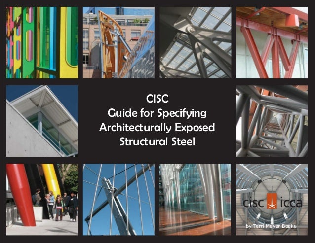 CISC Guide for Specifying Architecturally Exposed Structural Steel by Terri Meyer Boake