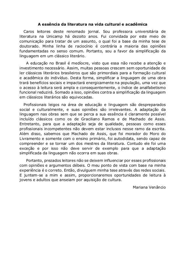A essência da literatura na vida cultural e acadêmica Caros leitores deste renomado jornal. Sou professora universitária d...