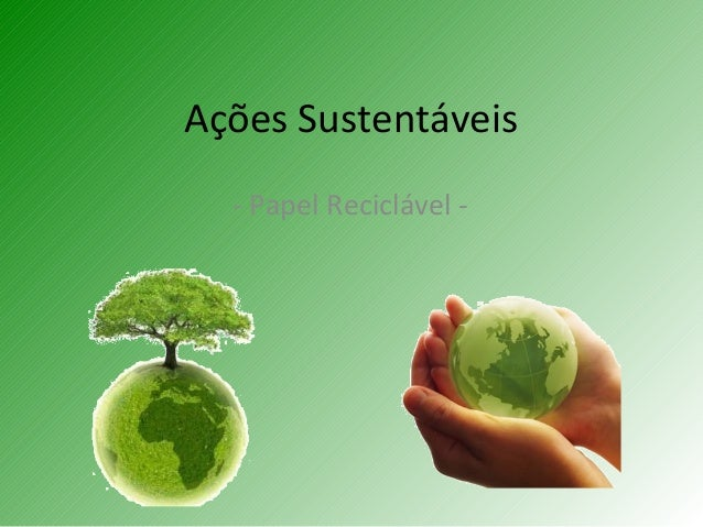Ações Sustentáveis - Papel Reciclável -