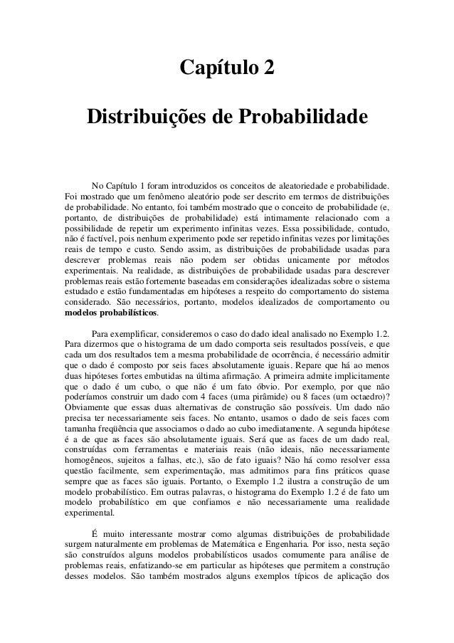 Capítulo 2     Distribuições de Probabilidade       No Capítulo 1 foram introduzidos os conceitos de aleatoriedade e proba...
