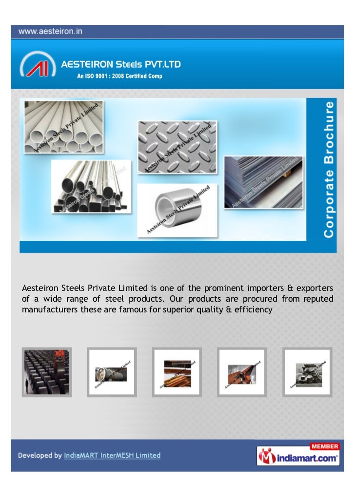 Aesteiron Steels Private Limited is one of the prominent importers & exportersof a wide range of steel products. Our produ...