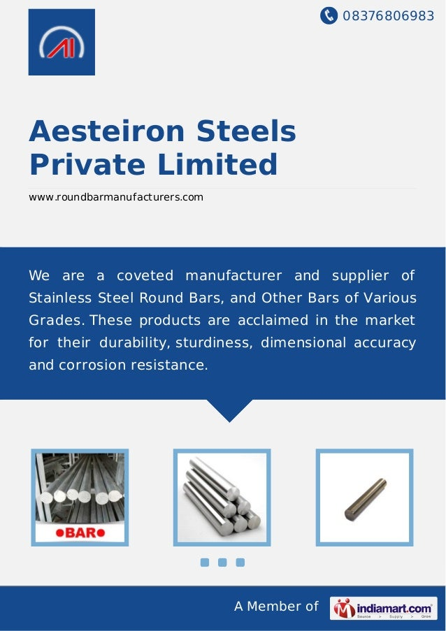 08376806983 A Member of Aesteiron Steels Private Limited www.roundbarmanufacturers.com We are a coveted manufacturer and s...