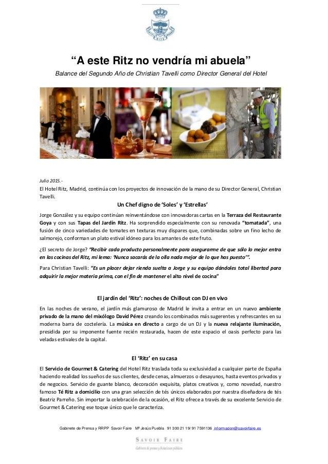 """Gabinete de Prensa y RRPP Savoir Faire Mª Jesús Puebla 91 300 21 19/ 91 7591136 informacion@savoirfaire.es """"A este Ritz no..."""