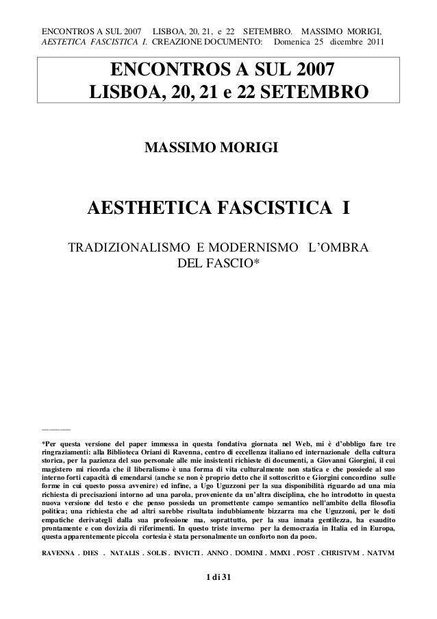 ENCONTROS A SUL 2007 LISBOA, 20, 21, e 22 SETEMBRO. MASSIMO MORIGI, AESTETICA FASCISTICA I. CREAZIONE DOCUMENTO: Domenica ...