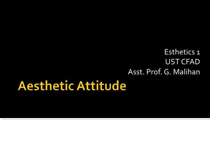 Esthetics 1 UST CFAD Asst. Prof. G. Malihan